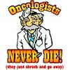 Oncologists Never Die